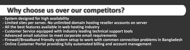 Why choose WebHosting.com.bd? Web Hosting Bangladesh. Bangladesh Web Hosting. cPanel, Fantastico, PHP, MySQL, Online Site Builder, Wordpress Hosting Bangladesh, phpBB Hosting Bangladesh, Joomla Hosting Bangladesh, FREE .bd Domain, Unlimited Email Hosting. Bangladesh Reseller Web Hosting, dotBD .bd web hosting bangladesh .bd domain hosting bangladesh